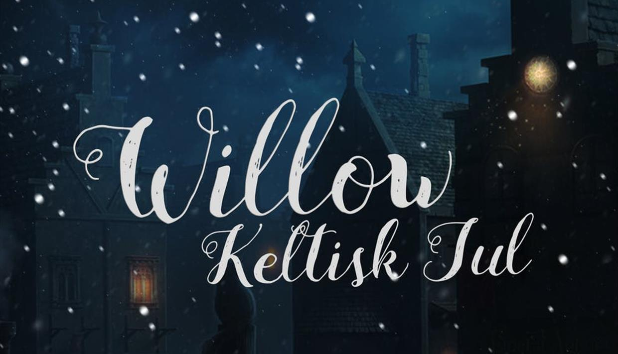 Keltisk jul med Willow